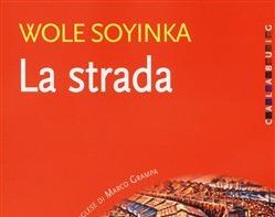 La Strada, di Wole Soynka