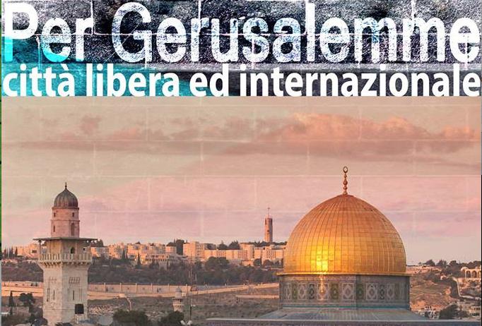 Sabato 3 febbraio 2018 Manifestiamo per  Gerusalemme, città di tutti.